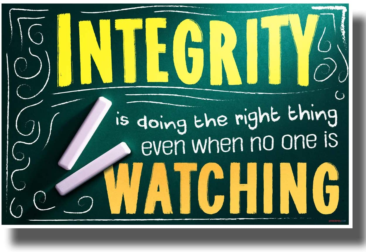 Integrity - Doing the Right Thing Even When No One is Watching - New Motivational POSTER