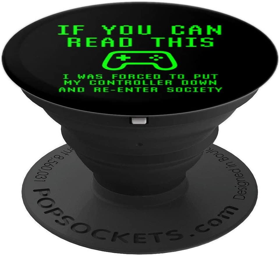 Put Controller Down Re-Enter Society Video Gamer Gaming Gift PopSockets Grip and Stand for Phones and Tablets