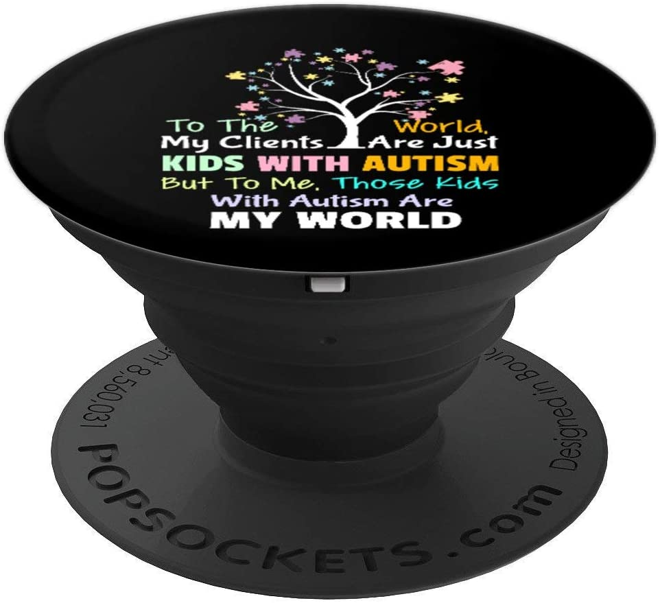 Kids With Autism Are My World - BCBA RBT ABA Therapist Gift PopSockets Grip and Stand for Phones and Tablets
