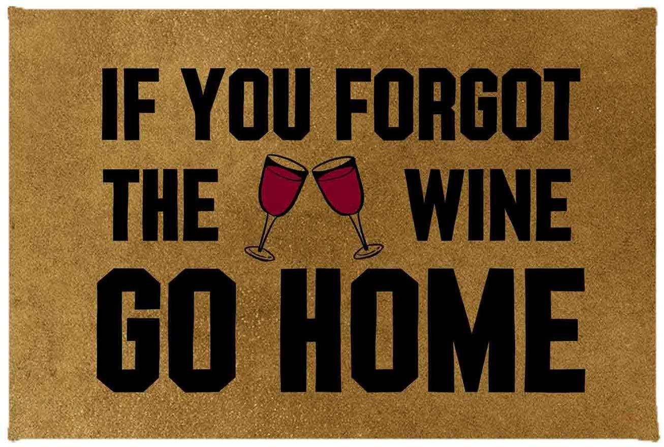 ZMvise If You Forgot The Wine Go Home Non-Slip Area Rug Floor Front Door Mats Entry Carpet Indoor Doormat Outdoor Felt