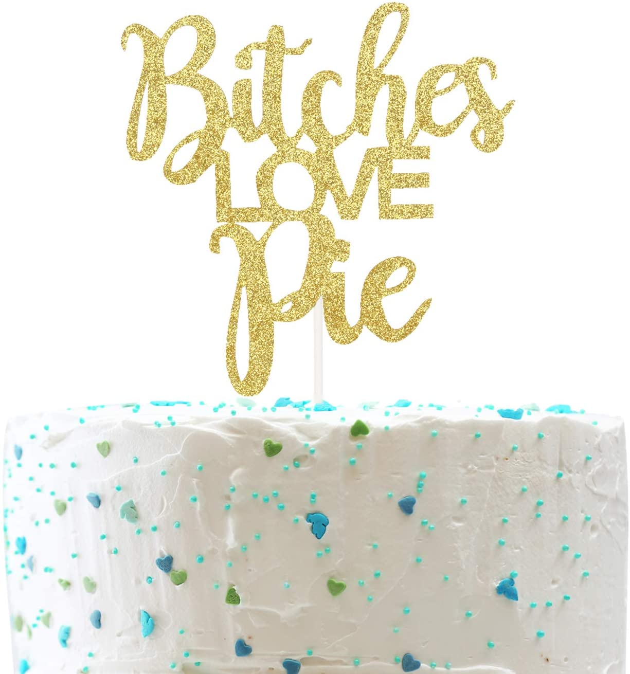 Bitches Love Pie Cake Topper for Bridal Shower Bachelorette Hen Party Decorations (Double Sided Gold Glitter)