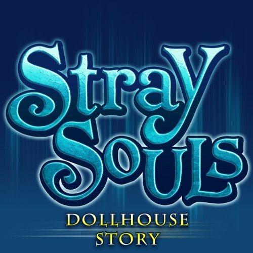 Stray Souls: A Dollhouse Story [Mac Download]