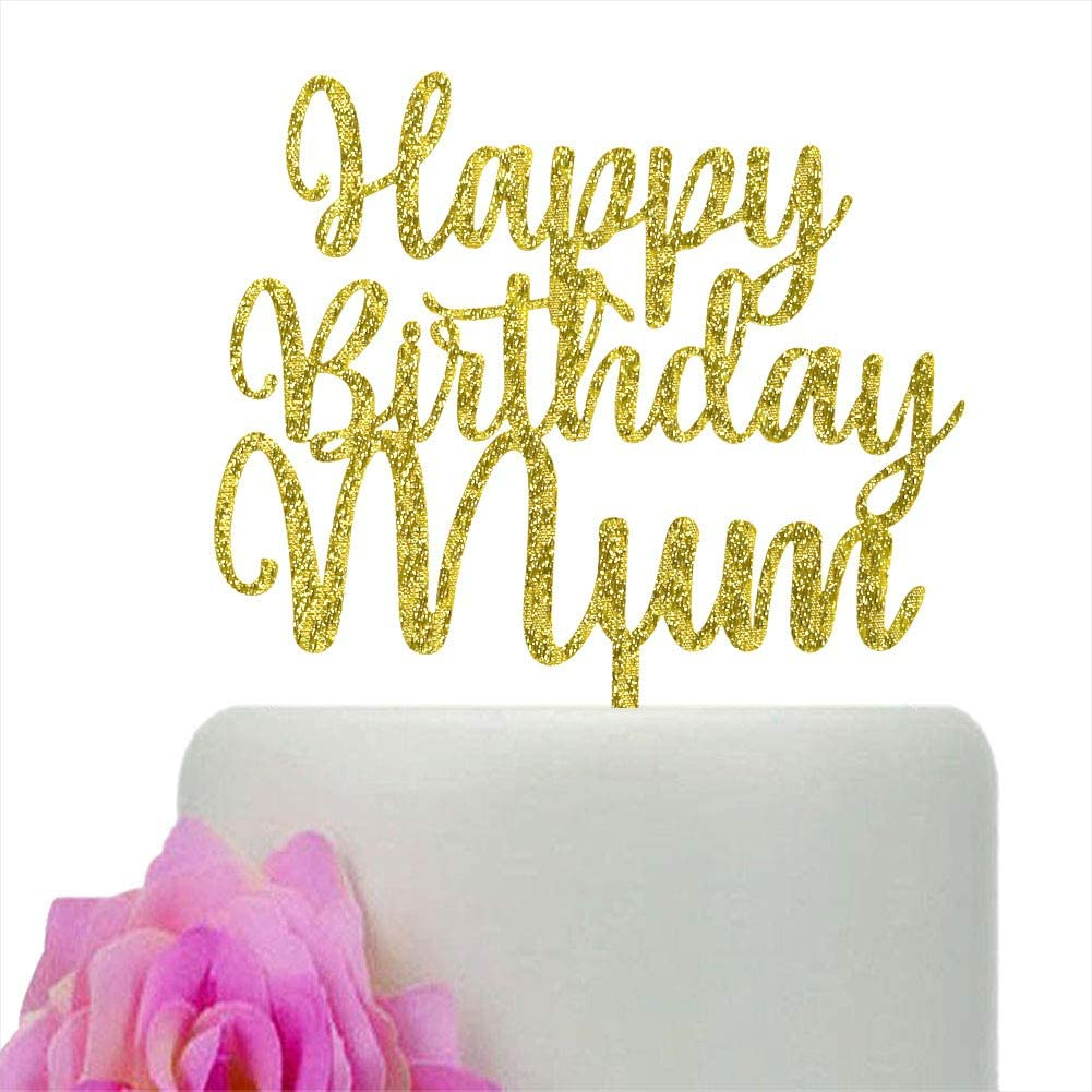Happy Birthday Mum Cake Topper, Happy Mother's Day Cake Decorations, Best Mom Ever Party Decors, Gold Glitter