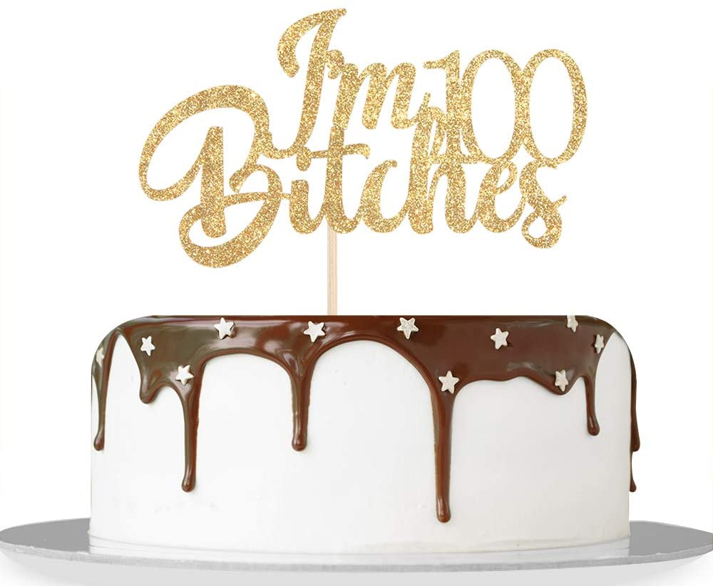 Gold Glitter I'm 100 Bitches Cake Topper Happy 100th Birthday Cake Topper Cheers to 100 Years Funny Birthday Theme Party Decorations