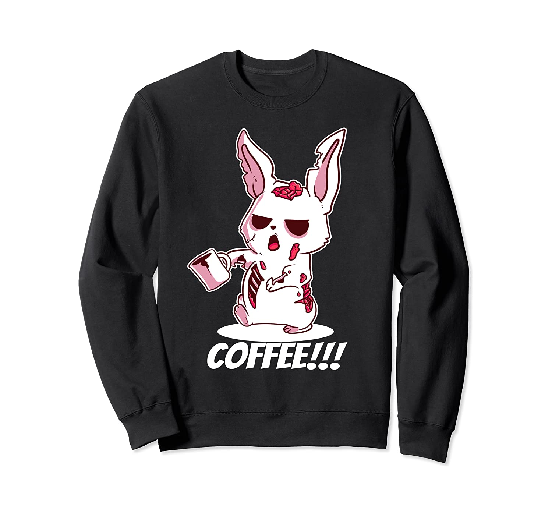 Coffee Rabbit Zombie Funny Design for a Coffee Addicted Sweatshirt