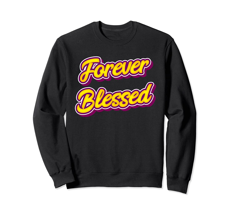 Forever Blessed Sweatshirt