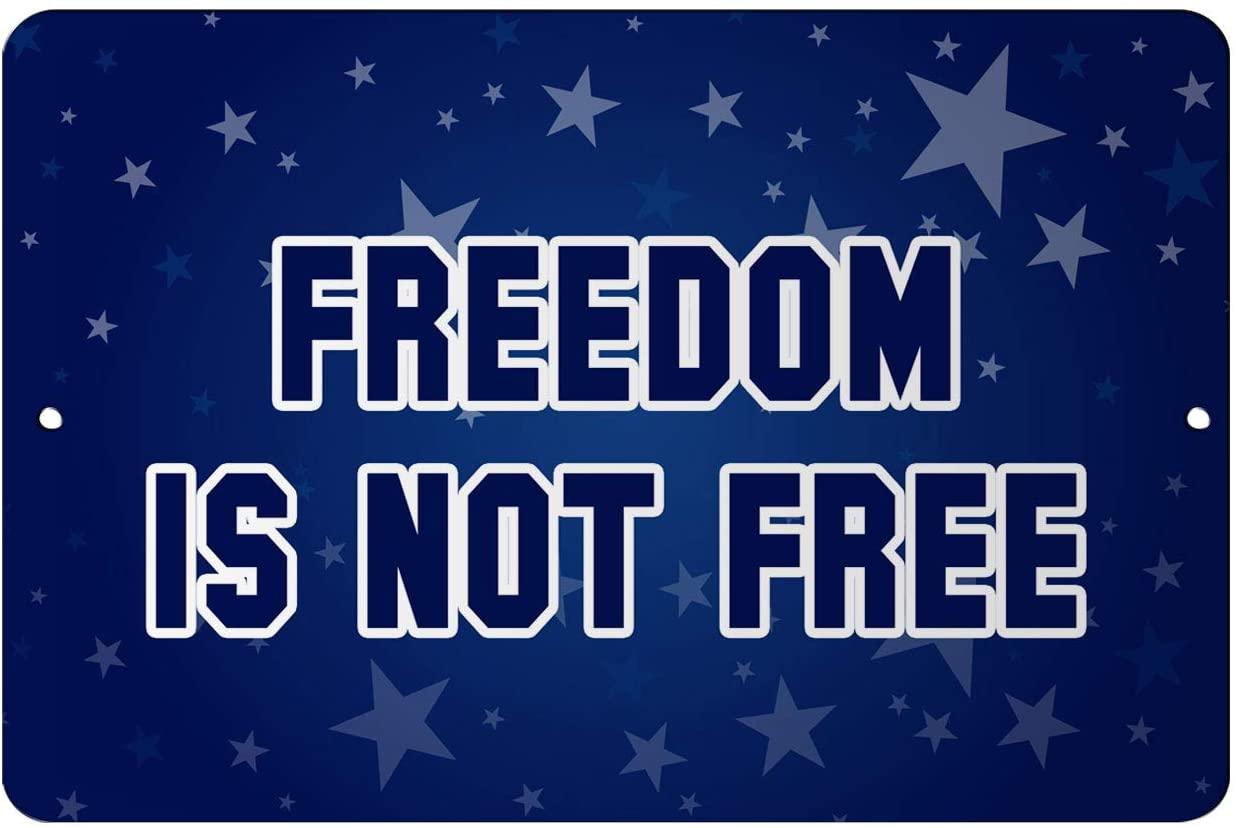 Makoroni - Freedom is NOT Free USA Design 12x18 inc Aluminum Decorative Wall Street Sign