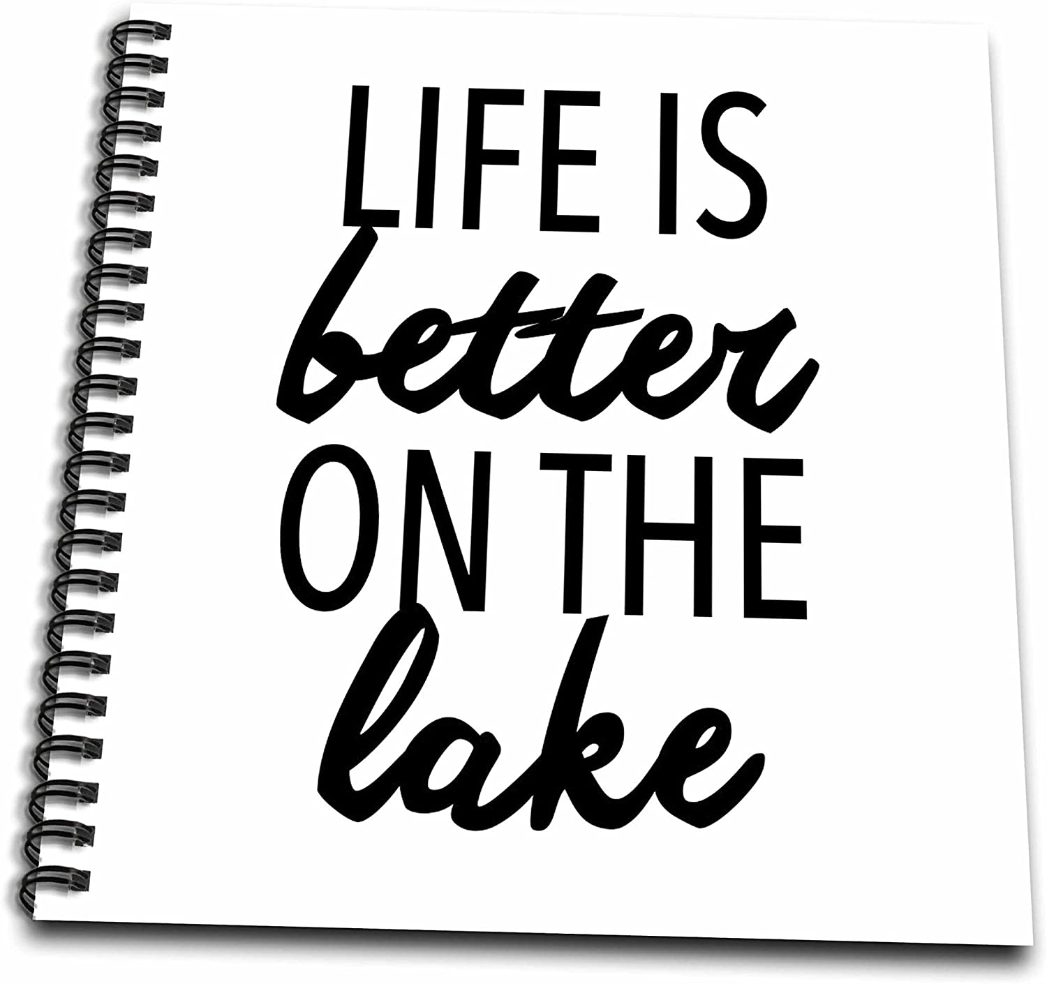 3D Rose Life is Better ON The Lake Drawing Book