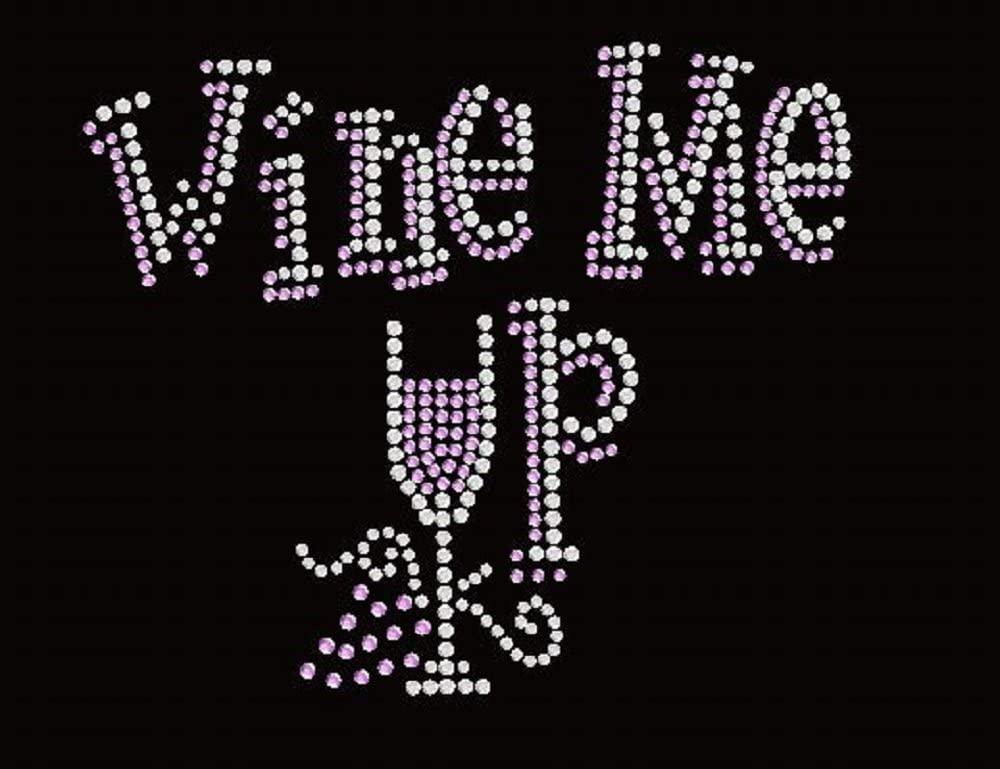 Wine Me Up Rhinestone Iron on Transfer
