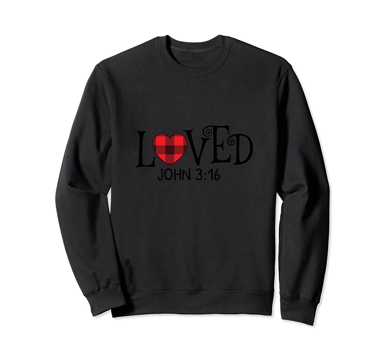 Loved John 3:16 Bible Verse Heart Valentine's Day Sweatshirt