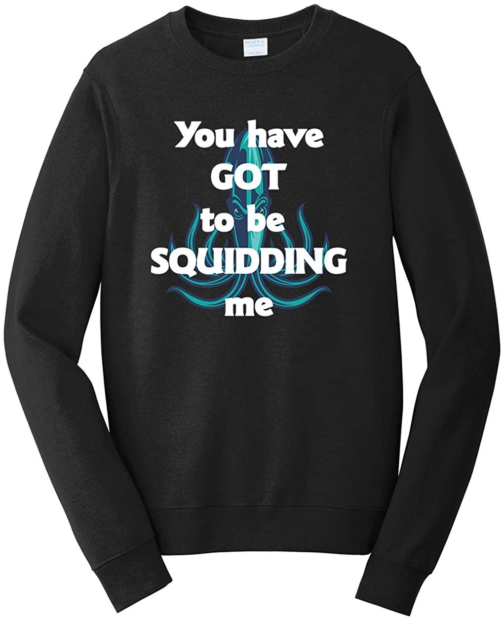 Tenacitee Men's You've Got to be Squidding Me Sweatshirt