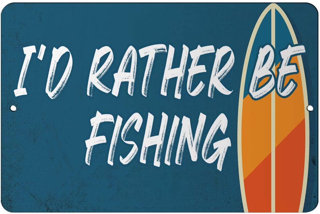 Makoroni - I'd Rather Be Fishing Surf Beach Design 12x18 inc Aluminum Decorative Wall Street Sign