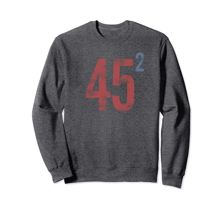 Trump 45 Squared 2020 Gift Vintage Faded Distressed Design Sweatshirt