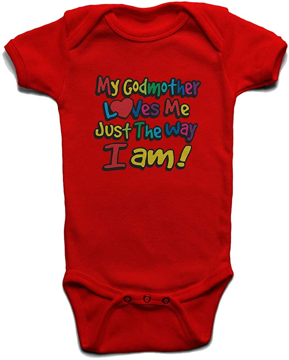 My Godmother Loves Me Just The Way I Am Baby Boys Girls Onesie