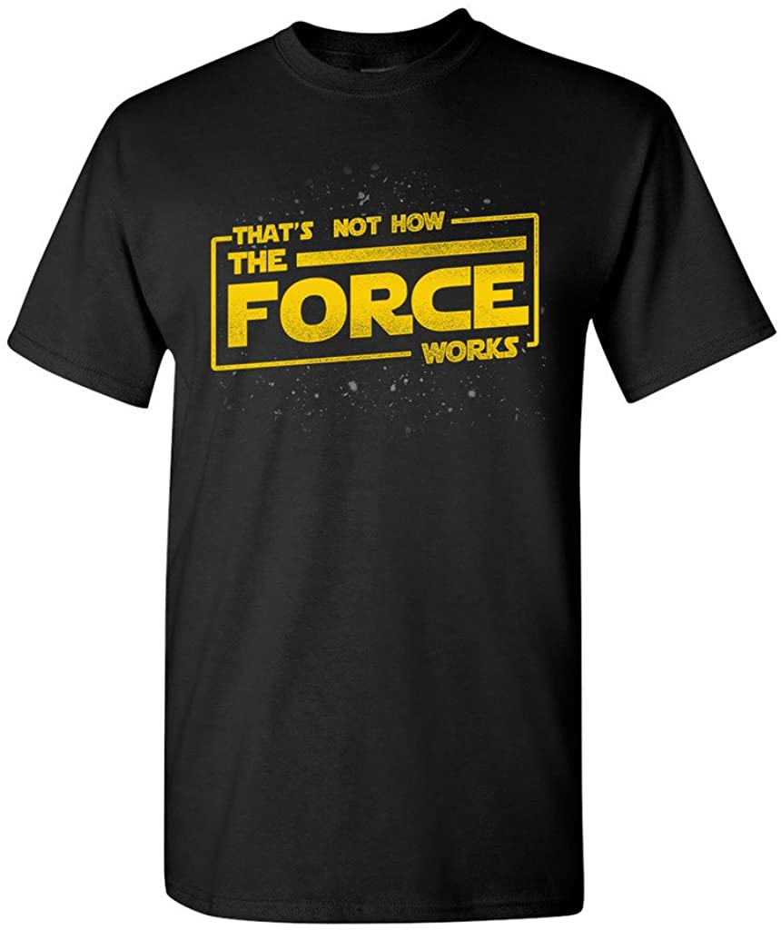 That's Not How The Force Works Movie Funny Parody DT Adult T-Shirt Tee