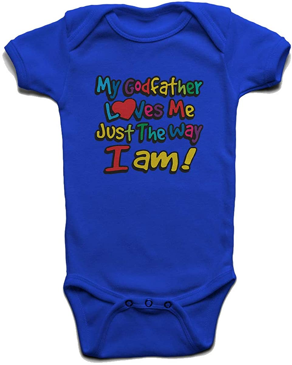 My Godfather Loves Me Just The Way I Am Baby Boys Girls Onesie