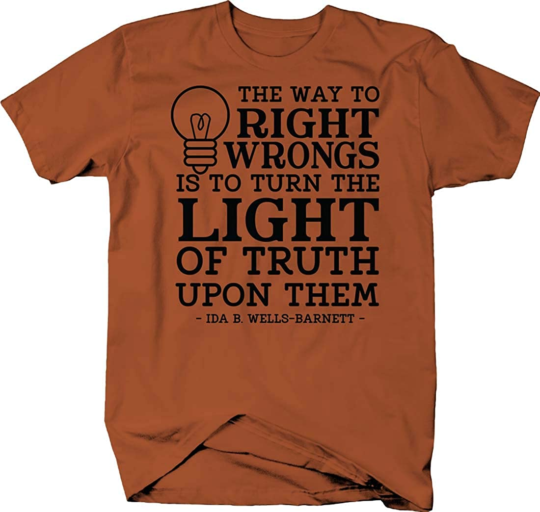 Turn The Light of Truth Upon Them Ida B. Wells-Barnett T Shirt for Men