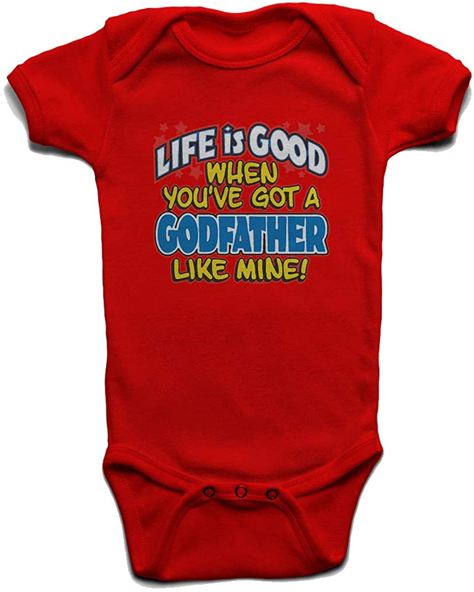 Life is Good When You Have Got A Godfather Like Mine Baby Boys Girls Onesie