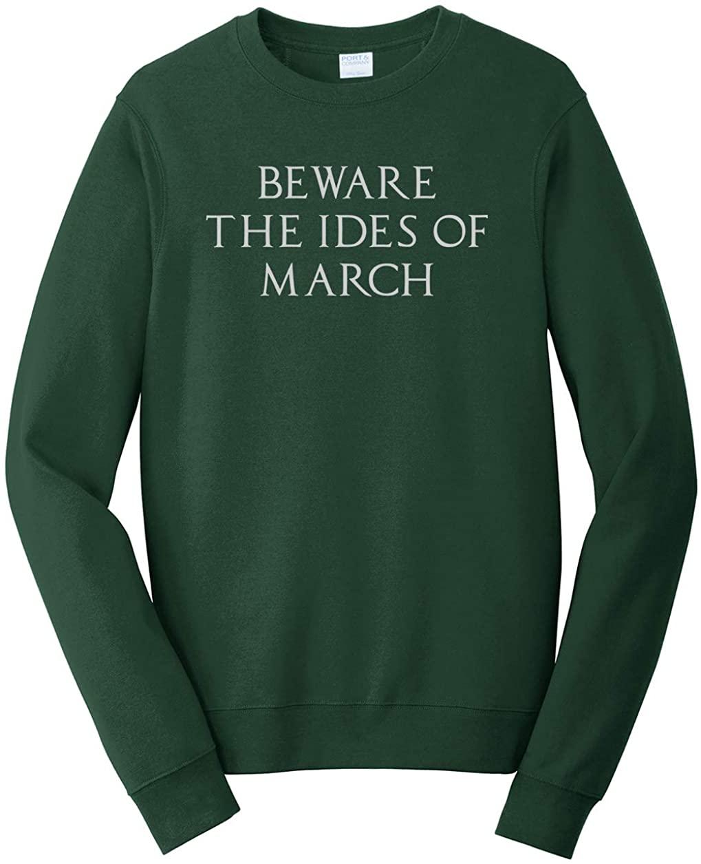 Tenacitee Men's Beware The Ides of March Sweatshirt