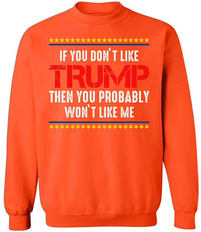 Pekatees Trump Crewneck Top Like Me Sweatshirts