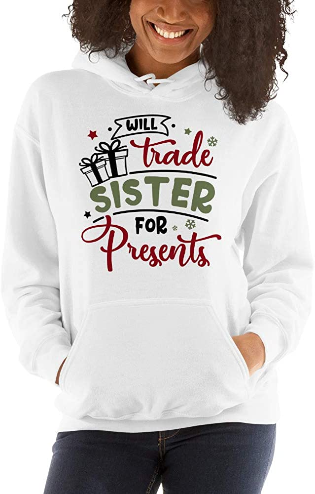 TEEPOMY Will Trade Sister for Presents Funny Unisex Hoodie