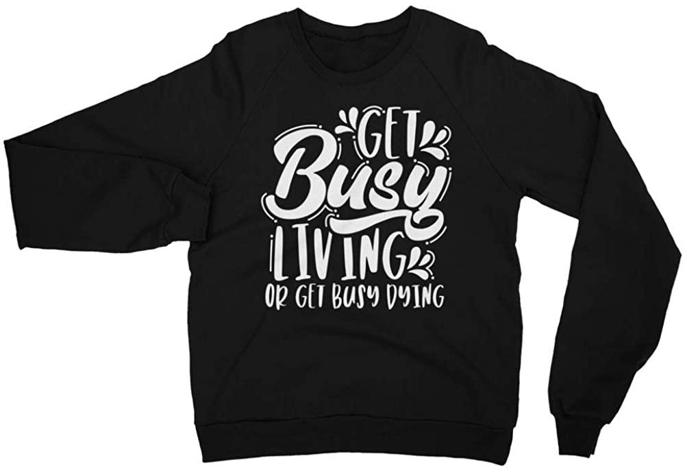 Unisex California Fleece Raglan Sweatshirt, Get Busy Living or Get Busy Dying