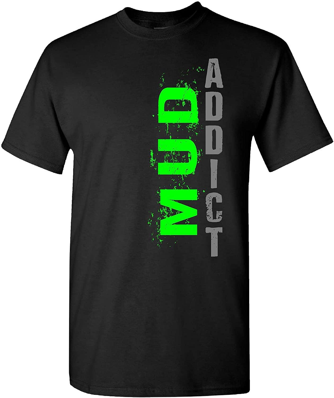 Extreme Muddin Mud Addict on a Black T Shirt