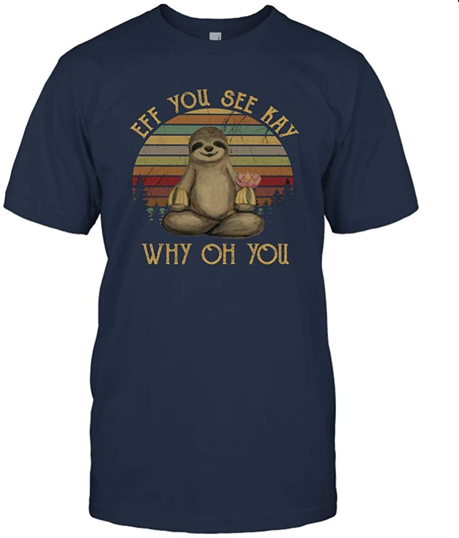 Eff You See Kay Why Oh You - Funny Vintage Sloth Lover Yoga Unisex T-Shirt