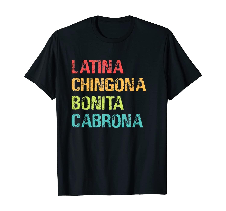 Latina Chingona Bonita Cabrona Gift T-Shirt