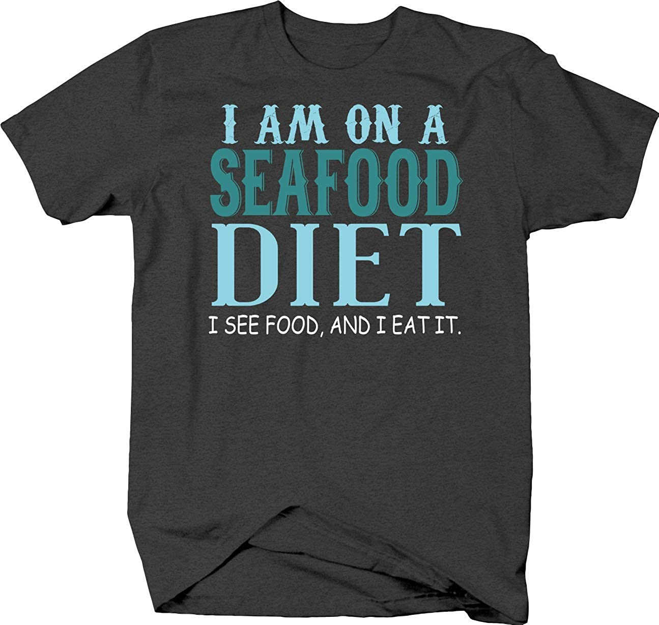 On A Seafood Diet I See Food I Eat It Funny Weight Fitness Joke T Shirt for Men
