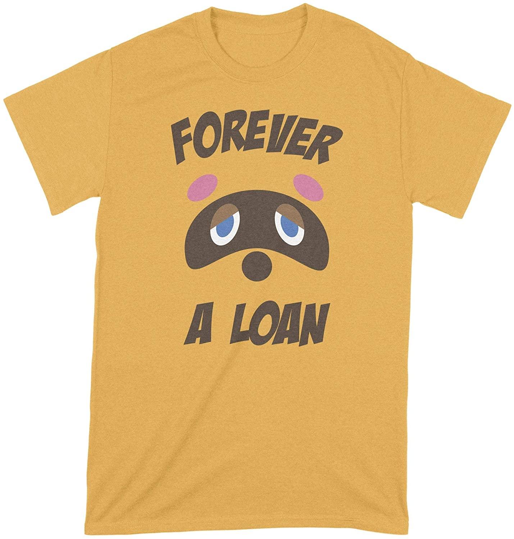 Tom Nook Shirt Forever a Loan T Shirt