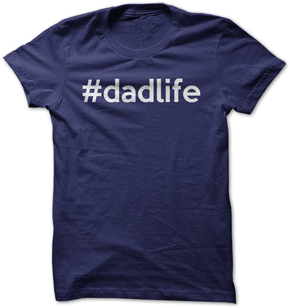 #Dadlife - Funny T-Shirt - Made On Demand in USA