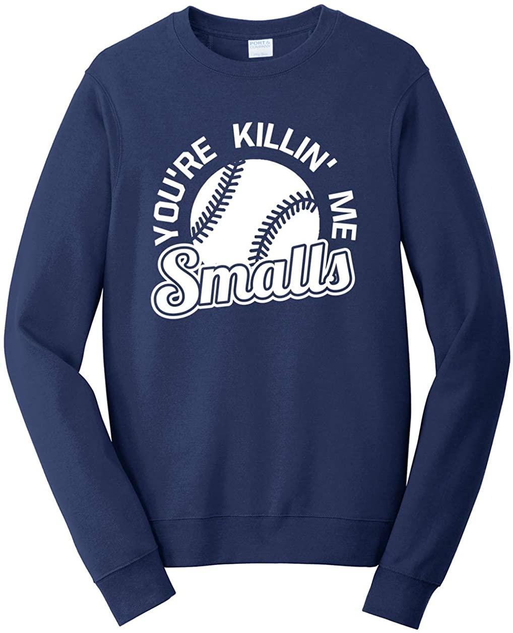 Tenacitee Men's You're Killin' Me Smalls Sweatshirt