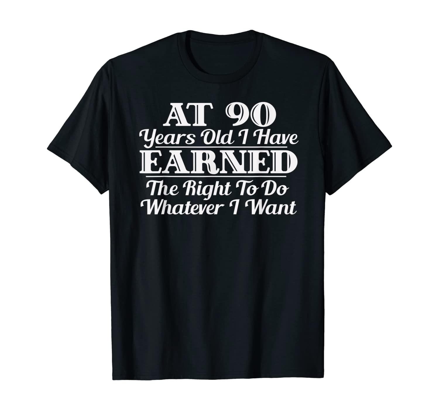 Funny 90th Birthday Gift I Can Do Whatever I Want T-Shirt