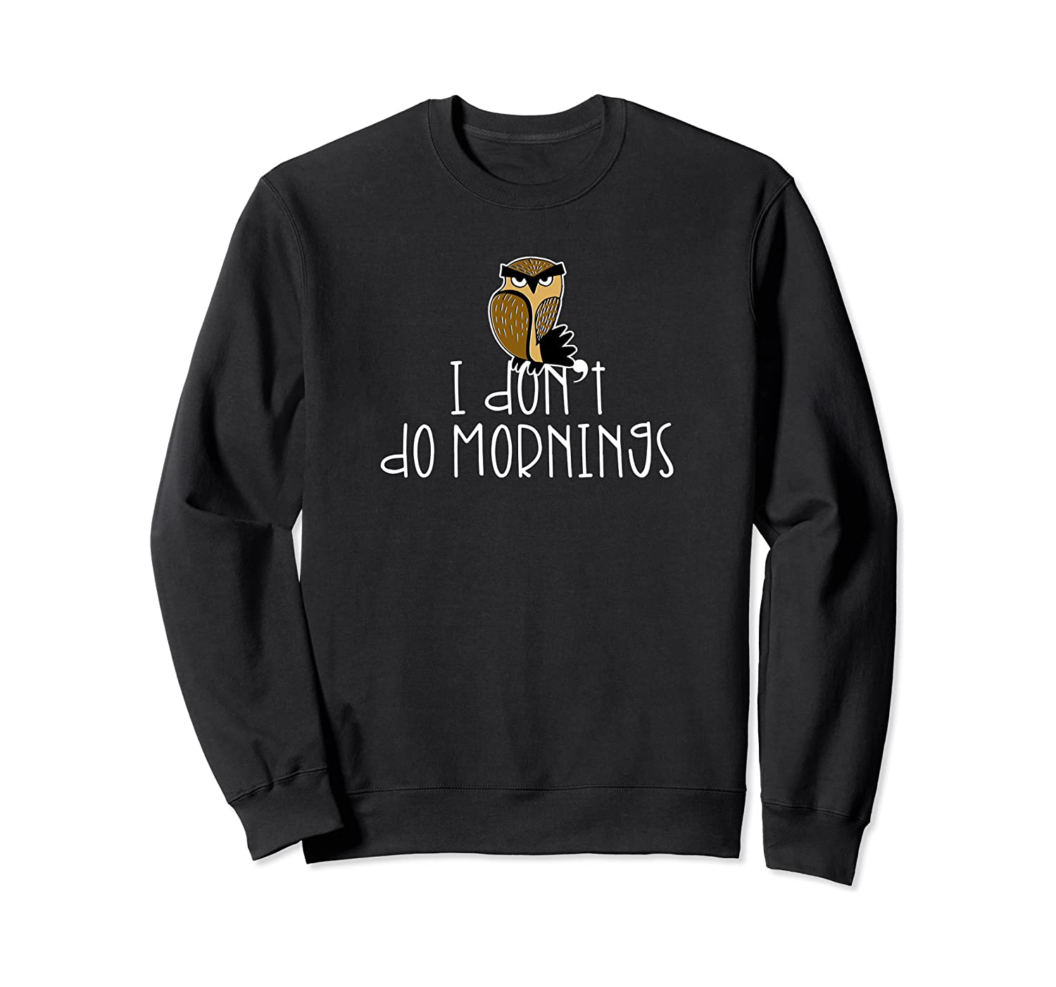 Cranky Owl I Don't Do Mornings Sweatshirt