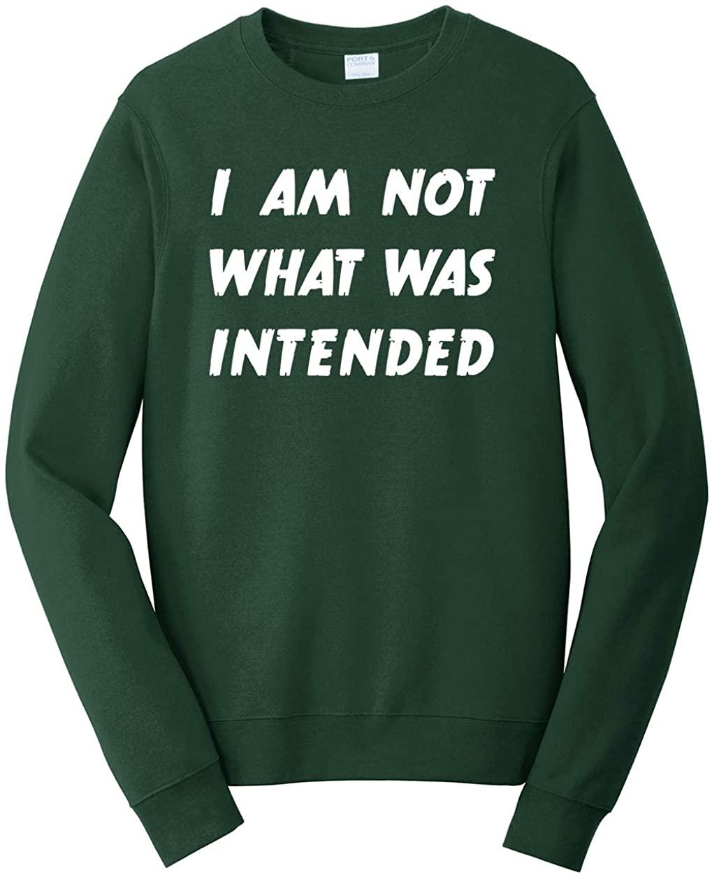 Tenacitee Men's I am Not What was Intended Sweatshirt