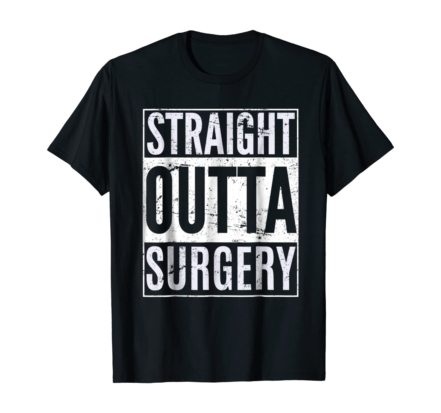 Straight Outta Surgery Funny Patient Survivor Gift T-Shirt