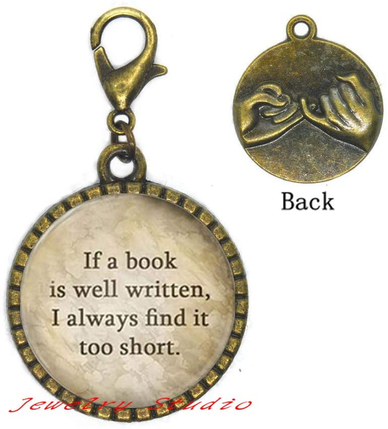 If a Book is Well Written Lobster Clasp Book Lover Gift Glass Photo Cabochon Zipper Pull Book Lobster Clasp - Book Lover Gift - Book Jewelry-HZ0172