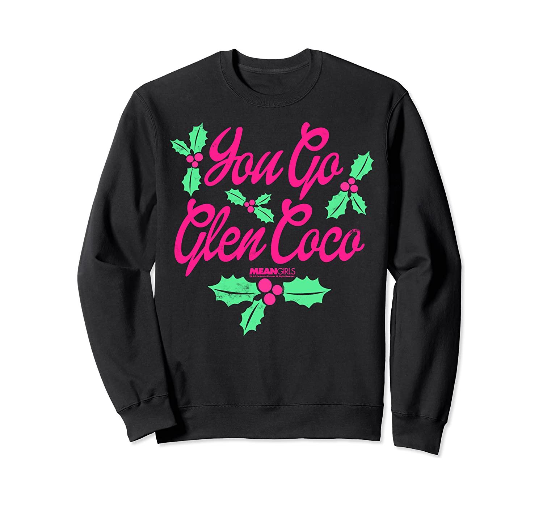 Mean Girls You Go Glen Coco Holly Berries Christmas Sweatshirt