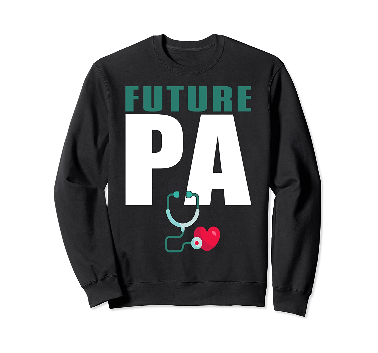 Future PA Physician Assistant Graduation Gift Sweatshirt