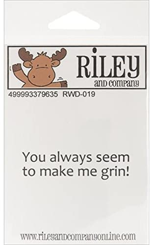 Riley & Company Funny Bones Cling Mounted Stamp, 2.5 by .625-Inch, You Always Make Me Grin
