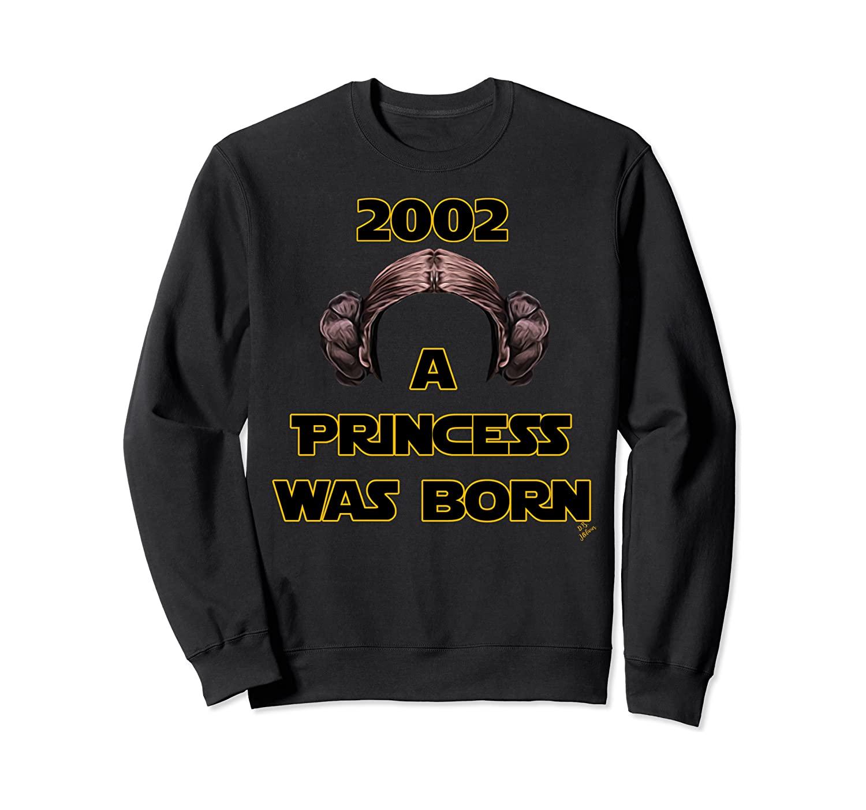 A Princess was born 2002 - 18th Birthday gift for woman Sweatshirt