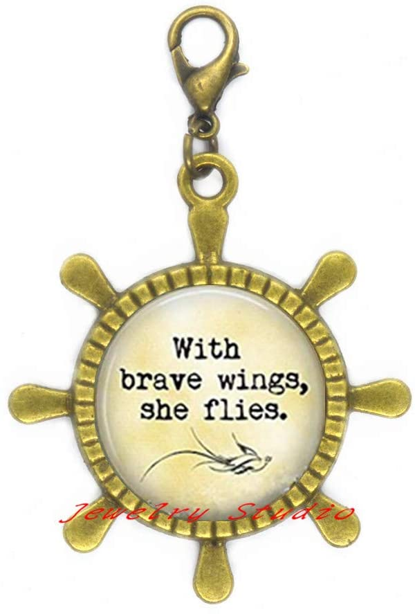 with Brave Wings She Flies - Lobster Clasp Rudder Zipper Pull - Graduation Gift - Encouragement - Congratulations - with Brave Wings She Flies Lobster Clasp-HZ0042