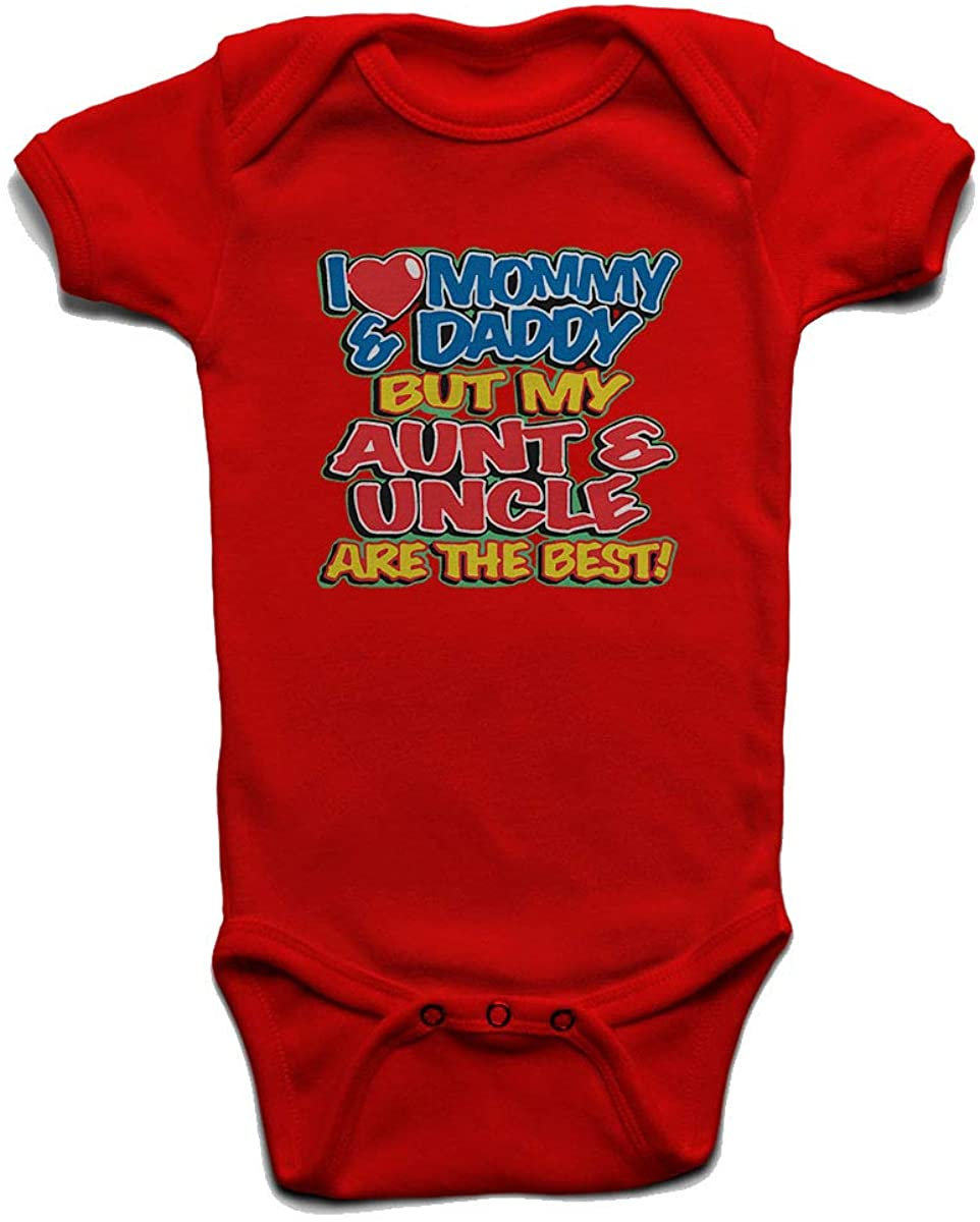 I Love My Mommy and Daddy But Aunt and Uncle are The Best Baby Boys Girls Onesie