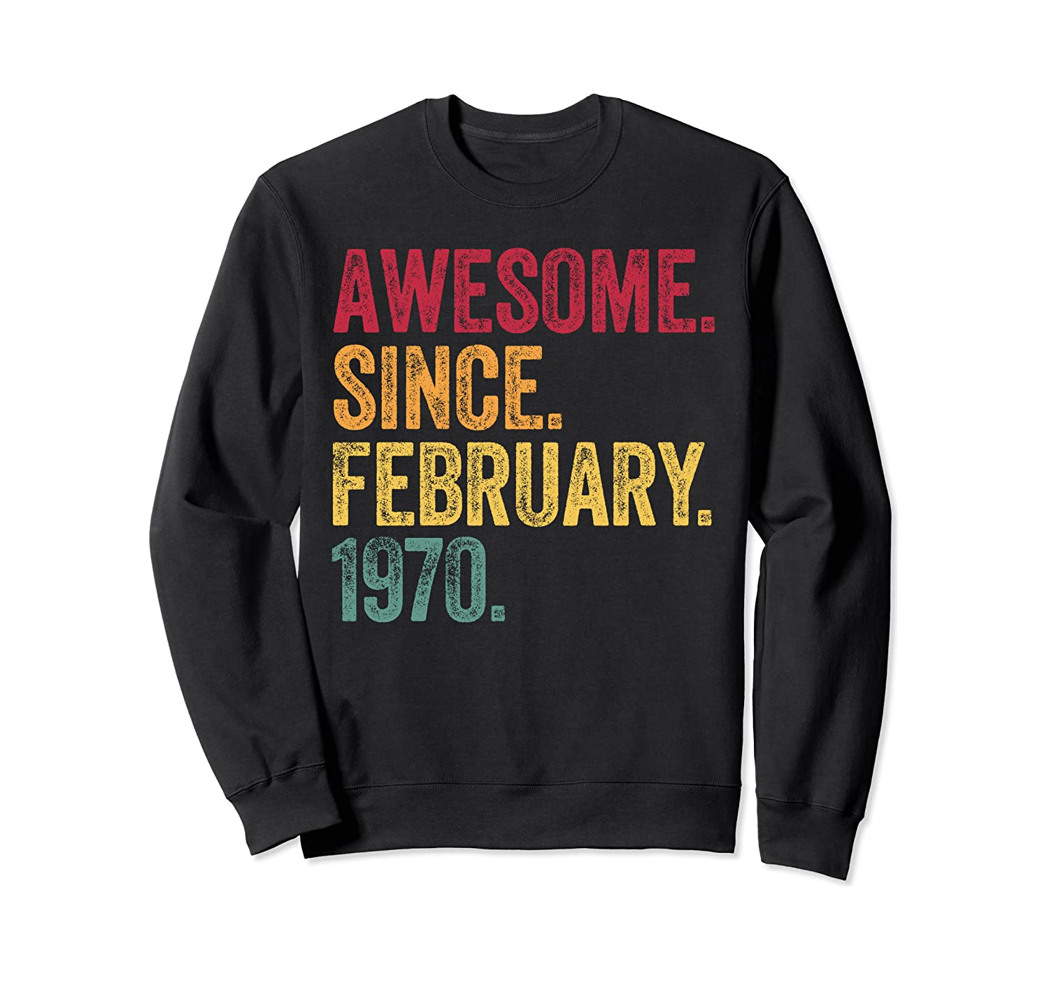 50 Years Old Awesome Since February 1970 50th Birthday Gift Sweatshirt