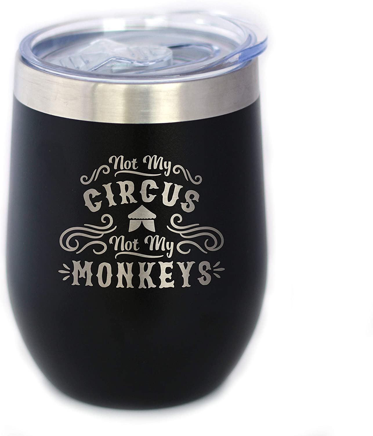 Not My Circus Not My Monkeys - Wine Tumbler with Sliding Lid - Stemless Stainless Steel Insulated Cup - Funny Retirement Gifts - Black