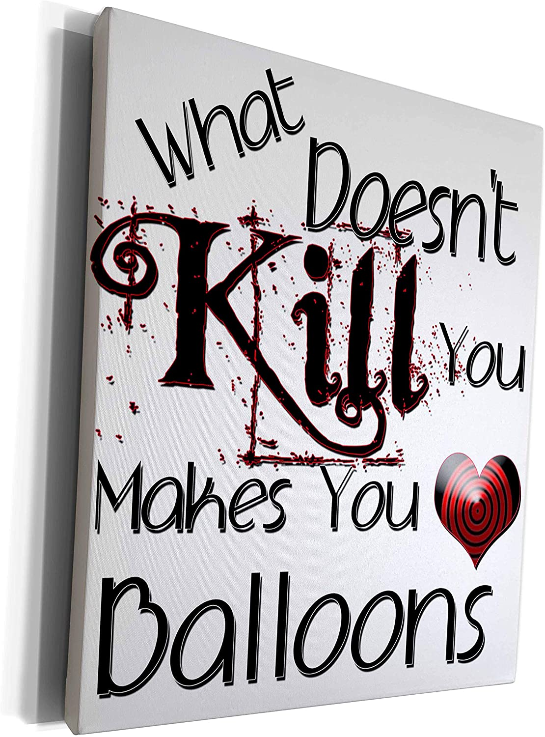 3dRose Blonde Designs What Doesnt Kill You Makes You Love - What Doesnt Kill You Balloons - Museum Grade Canvas Wrap (cw_185889_1)