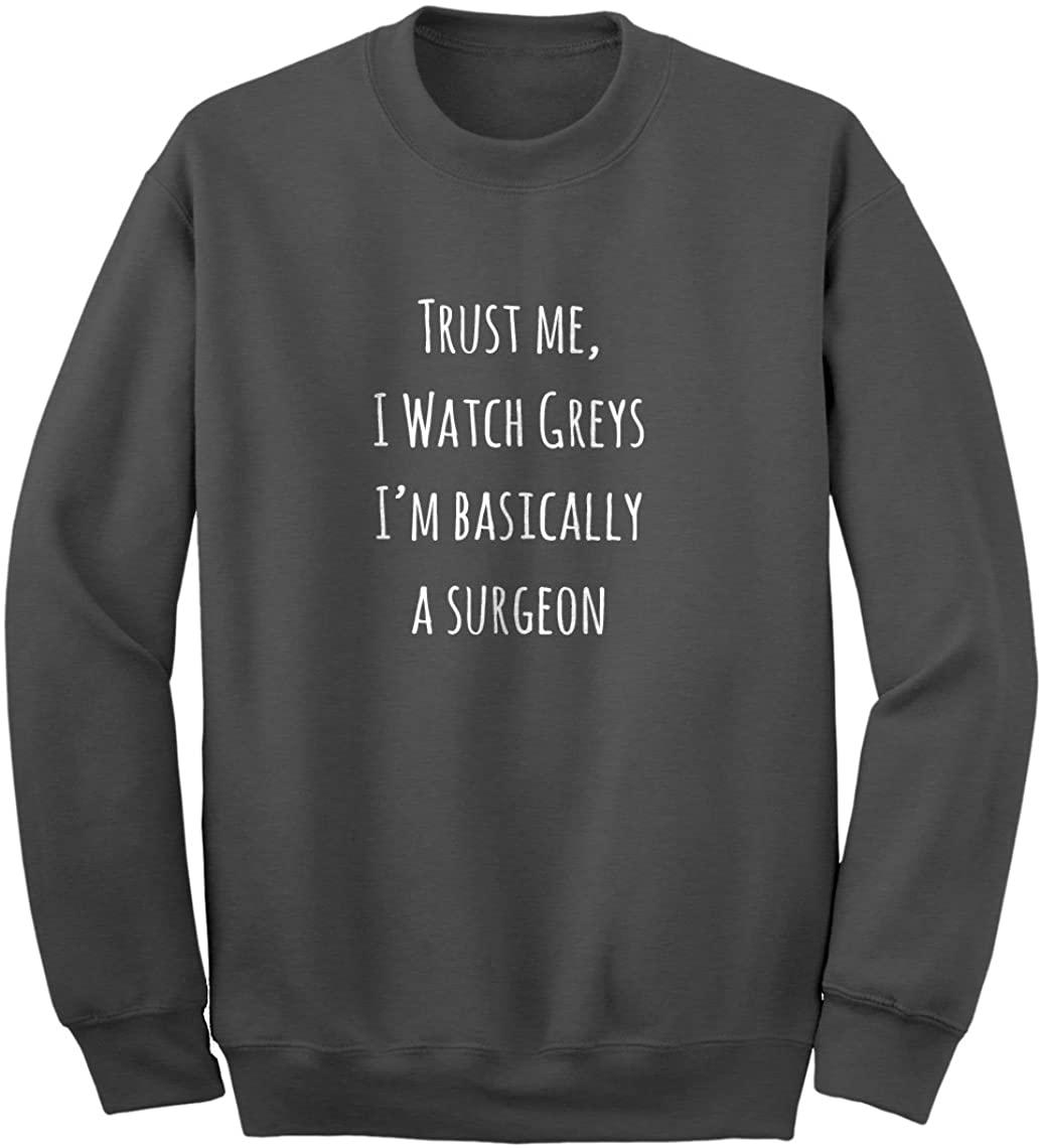 Indica Plateau Trust Me, I Watch Greys Unisex Adult Sweatshirt