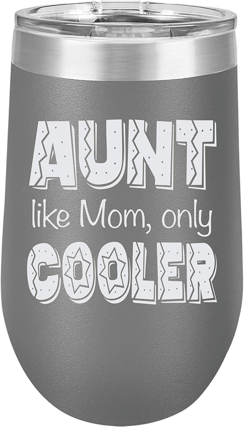 Aunt Like Mom Only Cooler Engraved Large Stainless Steel Wine Tumbler, 16 Oz, Grey