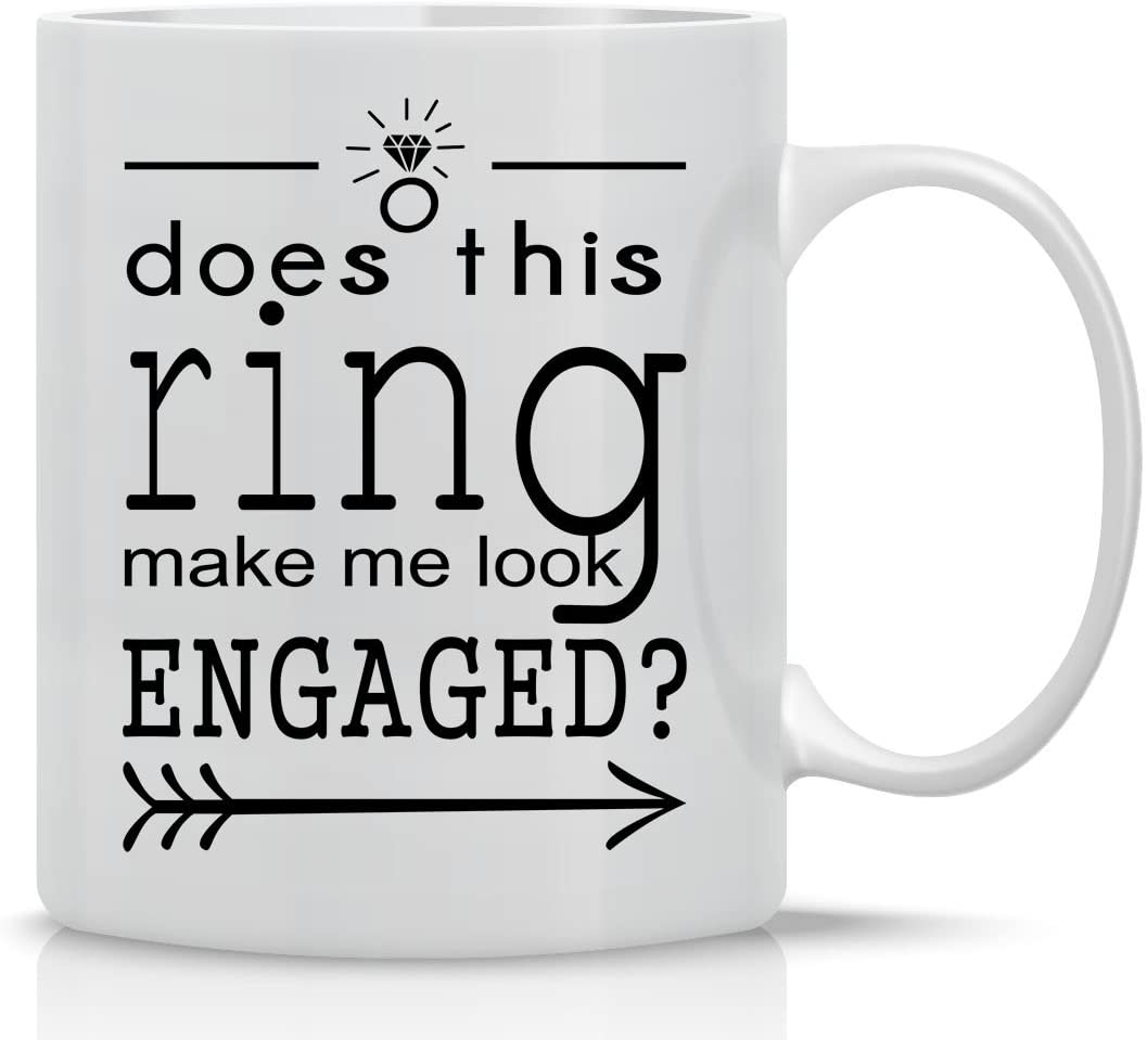 Does This Ring Make Me Look Engaged? - Funny Engagment Mug - 11OZ Coffee Mug - Mugs For Bride or Fiance - Perfect Gift for Engagement or Wedding Gift - By AW Fashions (White)